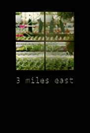 3 Miles East Poster