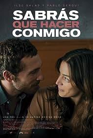 Pablo Derqui and Ilse Salas in Sabrás qué hacer conmigo (2015)