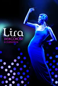 Full movie no download Lira: Live in Concert - A Celebration by Warwick Allan  [mov] [DVDRip] [iTunes]