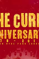 The Cure: Anniversary 1978-2018 Live in Hyde Park (2019) Poster