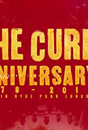 The Cure: Anniversary 1978-2018 Live in Hyde Park Poster
