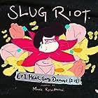 Slug Riot (2018)