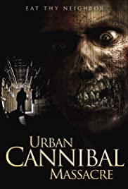 Download Urban Cannibal Massacre (2013) UNRATED 720p 480p [300MB | 800MB] Web-DL Dual Audio [In Hindi + English]