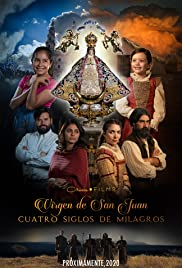 Our Lady of San Juan, Four Centuries of Miracles Poster