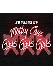 Mötley Crüe: 30 Years of Girls, Girls, Girls