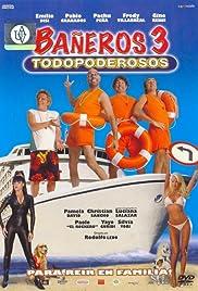 Bañeros III, todopoderosos(2006) Poster - Movie Forum, Cast, Reviews