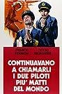 Continuavano a chiamarli i due piloti più matti del mondo (1972) Poster