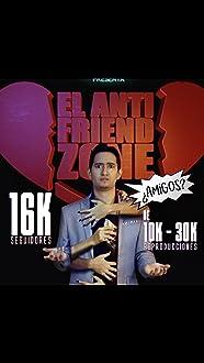 El Anti-Friendzone (2018– )