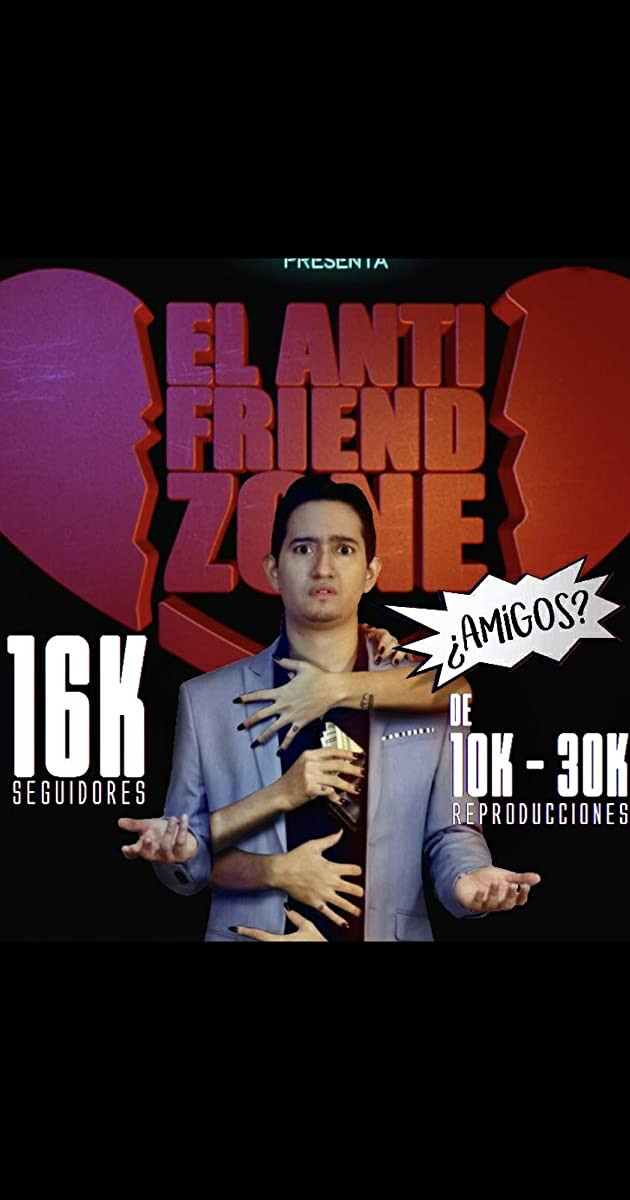 Download El Anti-Friendzone or watch streaming online complete episodes of  Season 1 in HD 720p 1080p using torrent