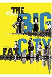 The Big Fat City