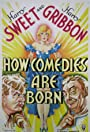 How Comedies Are Born