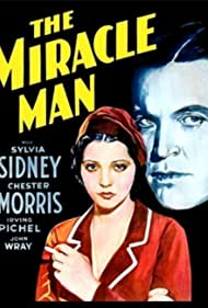 Chester Morris and Sylvia Sidney in The Miracle Man (1932)