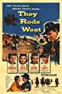 They Rode West (1954) Poster