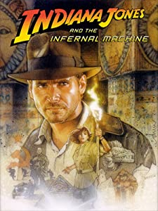 Indiana Jones and the Infernal Machine full movie download 1080p hd