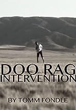 Doo Rag Intervention