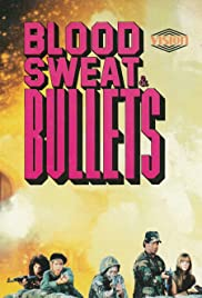 Blood, Sweat and Bullets Poster