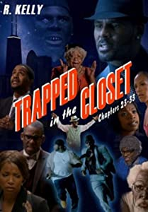 Trapped in the Closet: Chapters 23-33 by