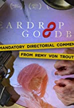 Teardrop Goodbye with Mandatory Directorial Commentary by Remy Von Trout