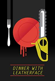 Dinner with Leatherface (2022)
