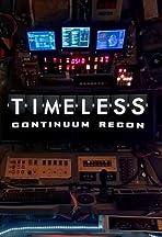 Timeless: Continuum Recon