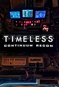 Primary photo for Timeless: Continuum Recon