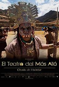 Chavín de Huantar. El Teatro del Más Allá (2015)