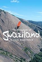 The Kingdom of Swaziland: A Royal Experience