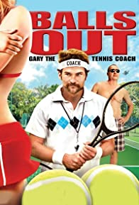 Primary photo for Balls Out: Gary The Tennis Coach