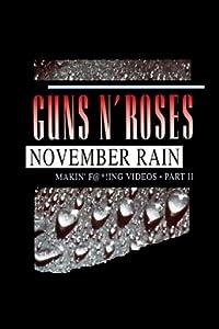 Sites for free movie downloads online Guns N' Roses: Makin' F@*!ing Videos Part II - November Rain Andrew Morahan [iTunes]