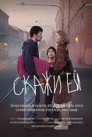 Svetlana Khodchenkova, Artyom Bystrov, and Kai Aleks Getts in Skazhi ey (2021)