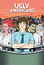 Ugly Americans Poster - TV Show Forum, Cast, Reviews