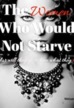 The Women Who Would Not Starve