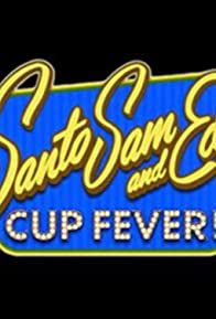 Primary photo for Santo, Sam and Ed's Cup Fever!