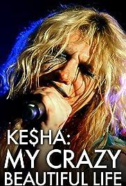 Ke$ha: My Crazy Beautiful Life Poster
