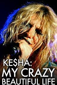 Primary photo for Ke$ha: My Crazy Beautiful Life