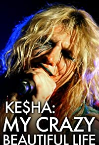 Primary photo for Ke$ha: My Crazy Beautiful Life