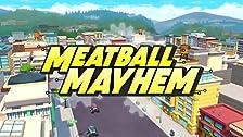Meatball Mayhem