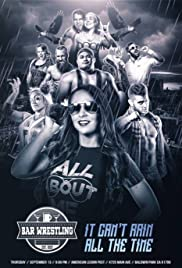 Bar Wrestling 19: It Can't Rain All The Time Poster
