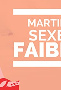 Primary photo for Martin, sexe faible