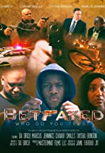 Betrayed: Who do you trust?