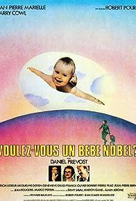 Primary photo for Voulez-vous un bébé Nobel?