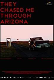 They Chased Me Through Arizona Poster
