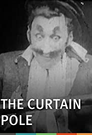 The Curtain Pole (1909) Poster - Movie Forum, Cast, Reviews