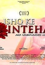 Unbounded Love Aka Ishq Ki Inteha