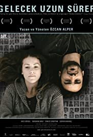 Gelecek Uzun Sürer (2011) Poster - Movie Forum, Cast, Reviews