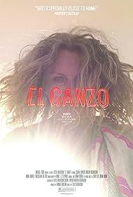 El Ganzo (2015) Poster - Movie Forum, Cast, Reviews