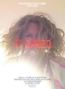 Watch high quality new movies El Ganzo by Steve Balderson [Full]