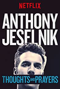 Primary photo for Anthony Jeselnik: Thoughts and Prayers
