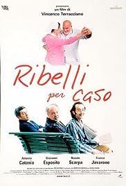 Ribelli per caso Poster
