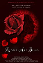 Roses Are Blind